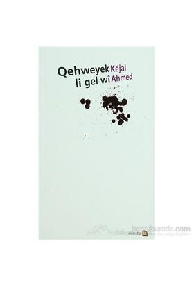 Qehweyek Li Gel Wi-Kejal Ahmet
