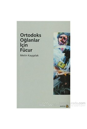 Ortodoks Oğlanlar İçin Fücur-Metin Kaygalak