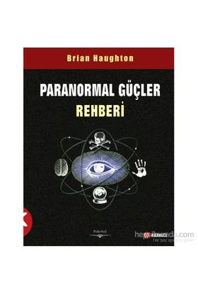 Paranormal Güçler Rehberi - Brian Haughton