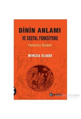 Dinin Anlamı Ve Sosyal Fonksiyonu-Mircea Eliade