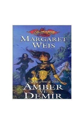 Amber Ve Demir / Karanlık Havari 2. Kitap-Margaret Weis