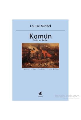 Komün: Tarih Ve Anılar-Louise Michel