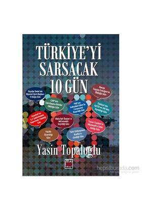 Türkiye'Yi Sarsacak 10 Gün-Yasin Toplaoğlu