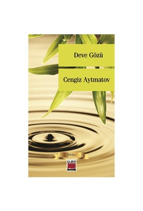 Deve Gözü - Cengiz Aytmatov