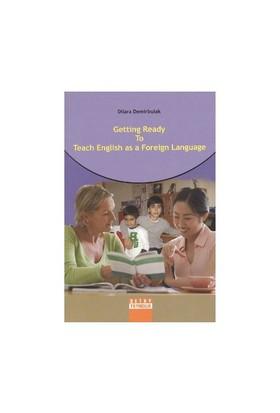 Getting Ready To Teach English As A Foreign Language-Dilara Demirbulak