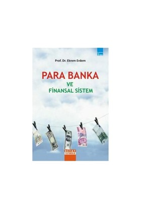 Para Banka Ve Finansal Sistem-Ekrem Erdem