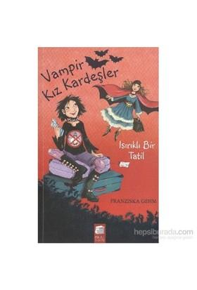 Vampir Kız Kardeşler 5 Isırıklı Bir Tatil-Fransizka Gehm