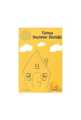 Türkçe Deyimler Sözlüğü - Ahmet Köklügiller
