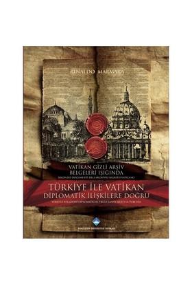 Türkiye ile Vatikan Diplomatik İlişkilere Doğru - Rinaldo Marmara