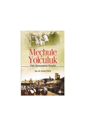 Mechule Yolculuk - (Türk Romanında Sürgün)