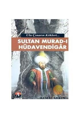 Ulu Çınarın Kökleri - Sultan Murad-I Hüdavendigar-Kemal Arkun