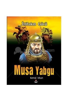 Musa Yabgu - İttifakın Gücü-Kemal Arkun