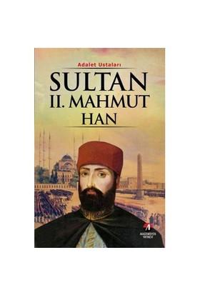 Adalet Ustaları – Sultan II. Mahmut Han