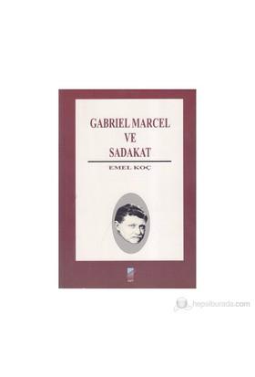 Gabriel Marcel Ve Sadakat-Emel Koç