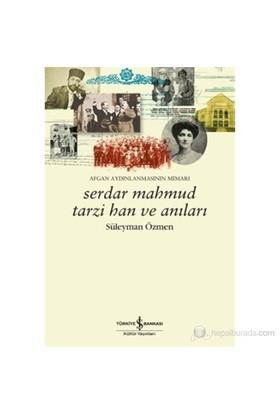 Serdar Mahmut Tarzi Han Ve Anıları – Afgan Aydınlanmasının Mimarı-Süleyman Özmen