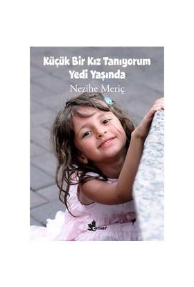 Küçük Bir Kız Tanıyorum Yedi Yaşında - Nezihe Meriç