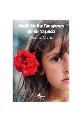 Küçük Bir Kız Tanıyorum On Bir Yaşında-Nezihe Meriç