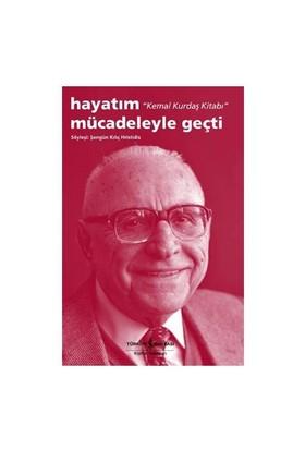 Hayatım Mücadeleyle Geçti - Kemal Kurdaş Kitabı