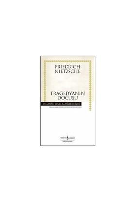 Tragedyanın Doğuşu (Ciltsiz) - Friedrich Wilhelm Nietzsche