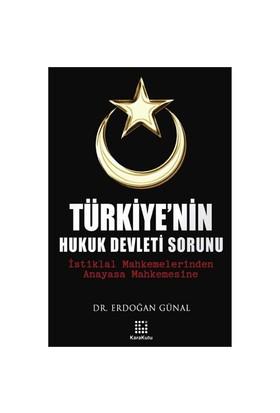 Türkiye'nin Hukuk Devleti Sorunu - Erdoğan Günal