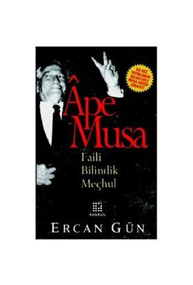 Ape Musa / Faili Bilindik Meçhul - Ercan Gün