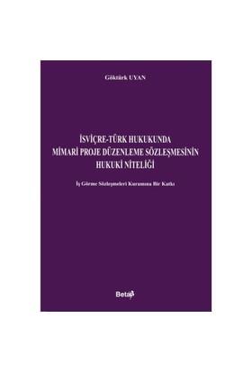 İsviçre - Türk Hukukunda Mimari Proje Düzenleme Sözleşmesinin Hukuki Niteliği