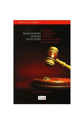 Boşanmanın Hukuki Neticeleri (nafaka, Tazminat, Velayet, Mal Paylaşımı, Aile Konutu)