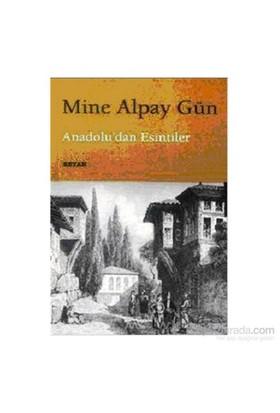 Anadoludan Esintiler-Mine Alpay Gün