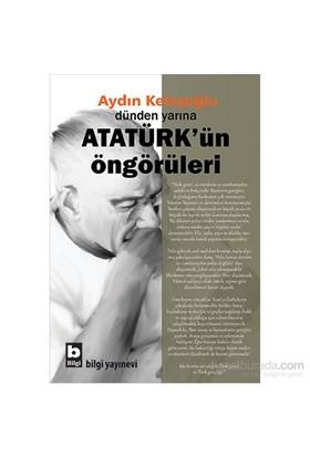 Dünden Yarına - Atatürk'Ün Öngörüleri-Aydın Keleşoğlu