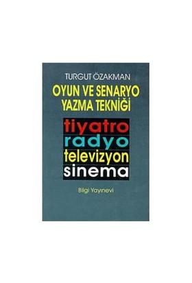 Oyun Ve Senaryo Yazma Tekniği - Turgut Özakman