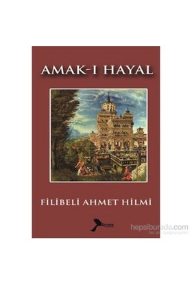 Amak-ı Hayal - Filibeli Ahmet Hilmi