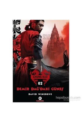 Demir Dağ'Daki Güneş – Chung Kuo İkinci Kitap-David Wingrove