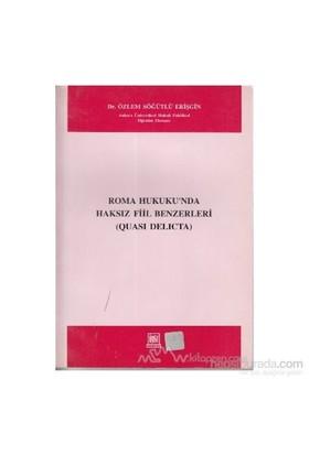 Roma Hukukunda Haksız Fiil Benzerleri-Özlem Söğütlü Erişgin