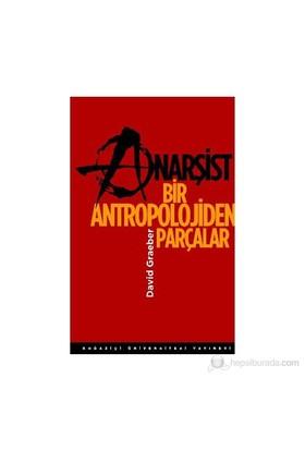 Anarsişt Bir Antropolojiden Parçalar-David Graeber