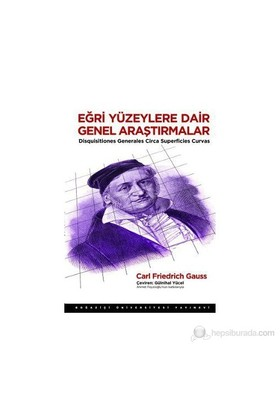 Eğri Yüzeylere Dair Genel Araştırmalar-Carl Friedrich Gauss