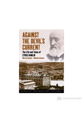 Against The Devil'S Current: The Life And Times Of Cyrus Hamlin-Marcia Stevens
