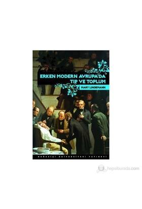 Erken Modern Avrupa'Da Tıp Ve Toplum-Mary Lindemann