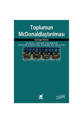 Toplumun McDonaldlaştırılması - George Ritzer