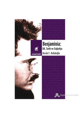 Benjaminia: Dil, Tarih Ve Coğrafya-Besim F. Dellaloğlu