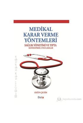 Medikal Karar Verme Yöntemleri Sağlık Yöntemleri Ve Tıpta Matematiksel Uygulamalar-Eyüp Çetin