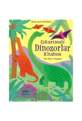 Çıkartmalı Dinozorlar Kitabım - (Kes - Boya - Yapıştır) - Rebecca Gilpin