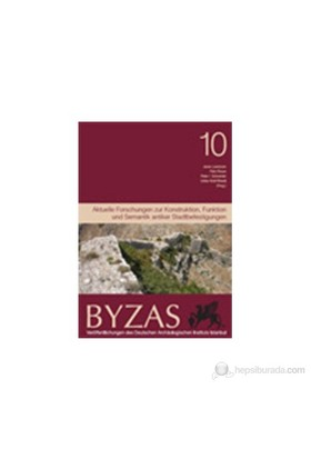 Byzas 10 - Aktuelle Forschungen Zur Konstruktion, Funktion Und Semantik Antiker Stadtbefestigungen-Janet Lorentzen
