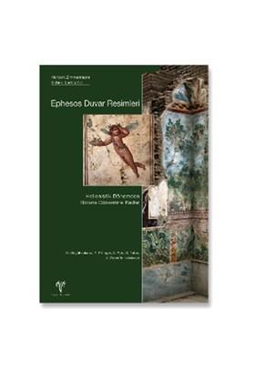 Ephesos Duvar Resimleri. Hellenistik Dönemden Bizans Dönemine Kadar