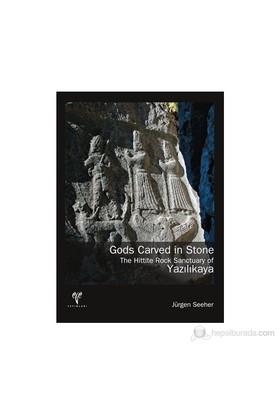 Gods Carved İn Stone. The Hittite Rock Sanctuary Of Yazılıkaya-Jürgen Seeher