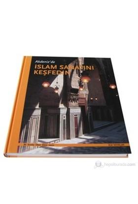 Akdeniz'De İslam Sanatını Keşfedin (Ciltli)-Kolektif
