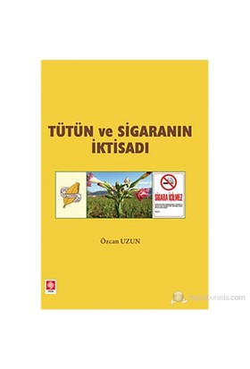 Tütün Ve Sigaranın İktisadı-Özcan Uzun