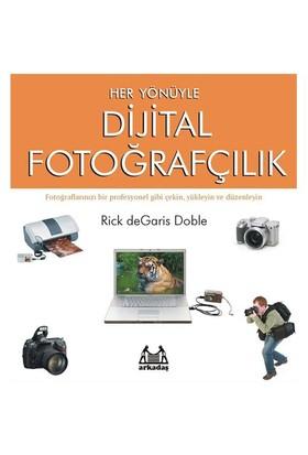 Her Yönüyle Dijital Fotoğrafçılık (Magnet Çerçeve Hediyeli) - Rick de Garis Doble