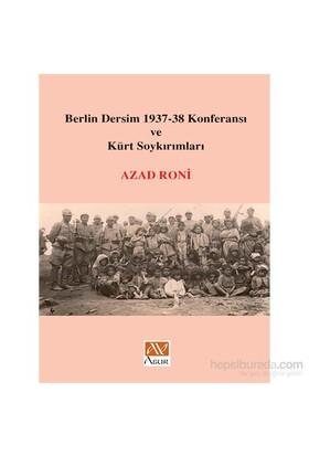 Berlin Dersim 1937-38 Konferansı Ve Kürt Soykırımları-Azad Roni