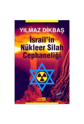 İsrail'in Nükleer Silah Cephaneliği - Yılmaz Dikbaş
