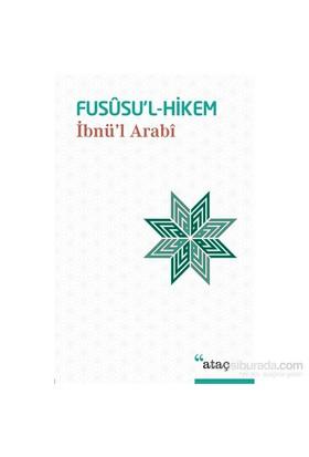 Fususu'l- Hikem - Muhyiddin İbn Arabi